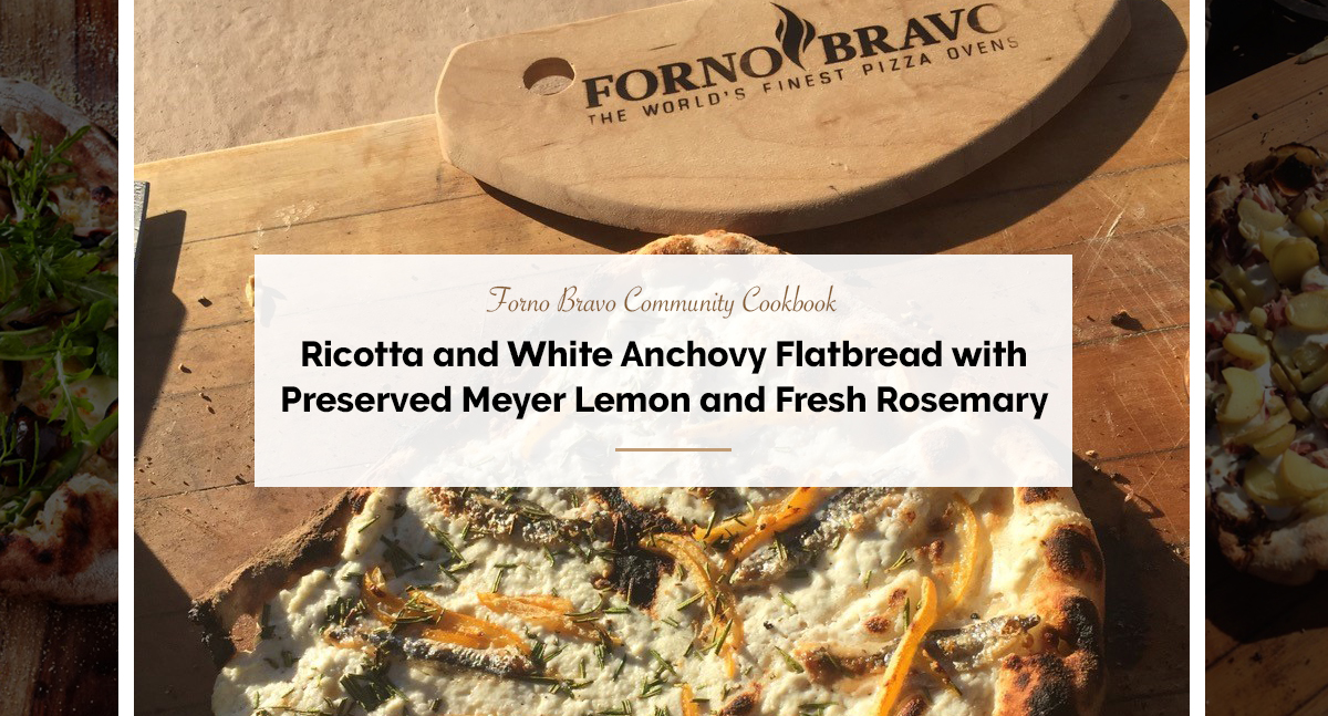 BrigiRicotta and White Anchovy Flatbread with Preserved Meyer Lemon and Fresh Rosemary